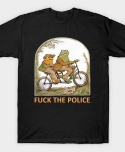 Frog and Toad F*CK the Police T-Shirt