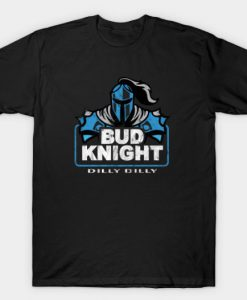Bud Knight Dilly Dilly T-shirt