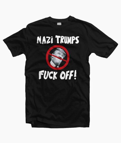 Nazi Trumps Fuck Off Funny T-Shirt