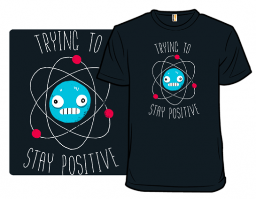 Trying To Stay Positive T-Shirt