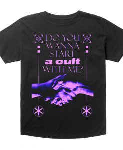 Do You Wanna Start A Cult With Me T-shirt
