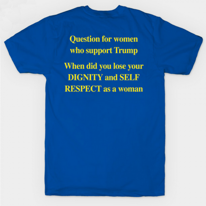 Question For Women Who Support Trump T-Shirt