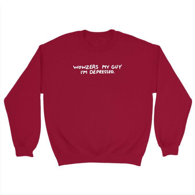 Wowzers My Guy I'm Depressed Sweatshirt