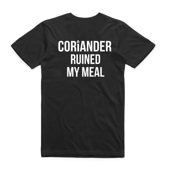 Coriander Ruined My Meal T-shirt