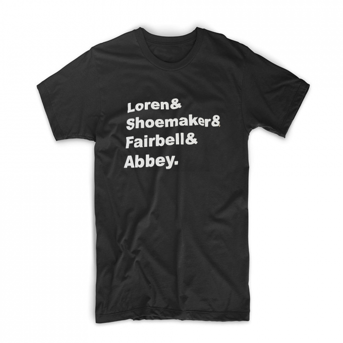Loren & Shoemaker & Fairbell & Abbey T-shirt