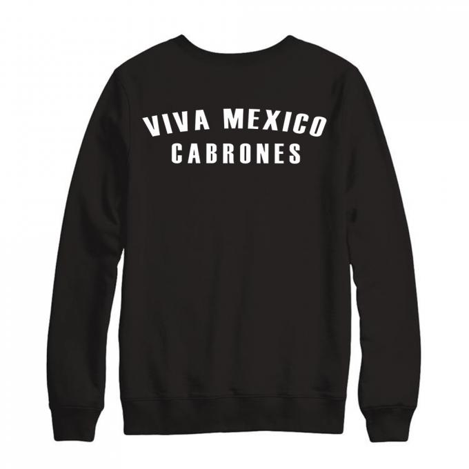 Viva Mexico Cabrones Sweatshirt