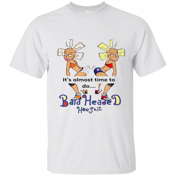 Bald Headed Hoe Shit T-shirt