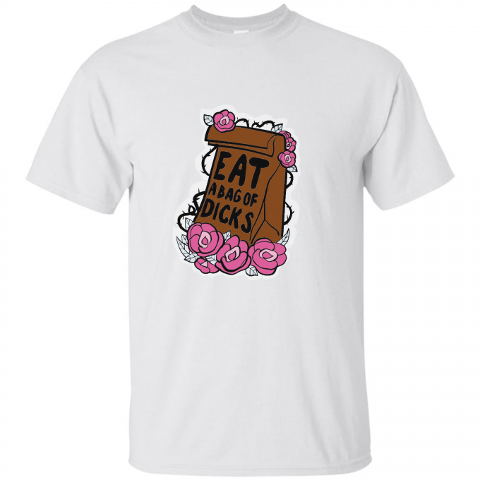 Eat A Bag Of Dicks T-shirt
