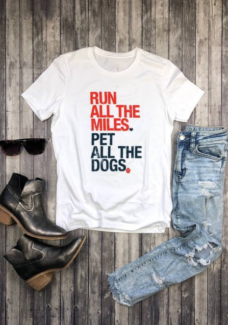 Run All The Miles Pet All The Dogs T-shirt